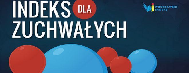 Konkurs ''Indeks dla zuchwałych'' zorganizowano we Wrocławiu już po raz siódmy