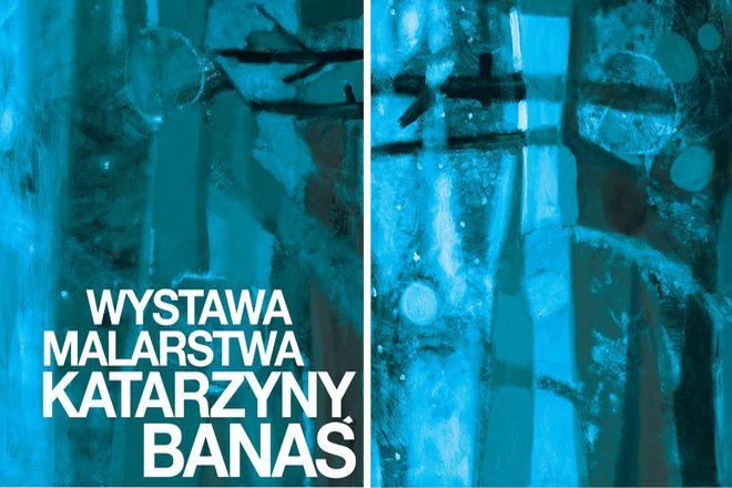 Wystawa Katarzyny Banaś
