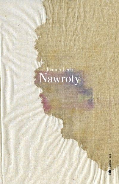 Okładka tomu Joanny Lech pt. ''Nawroty''.