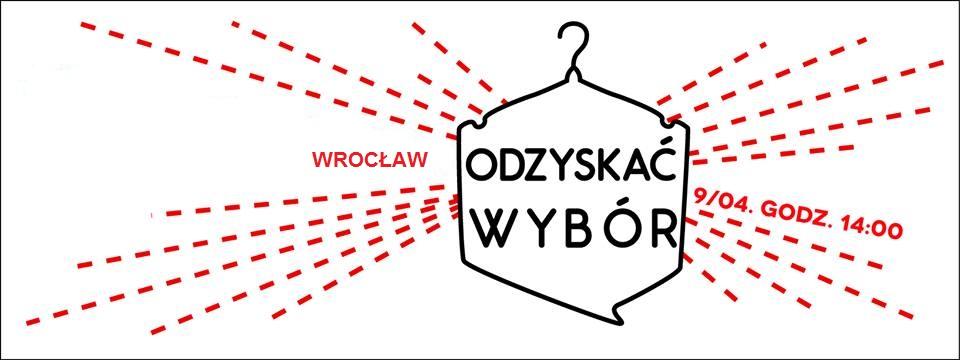 Oddolna grupy Dziewuchy Dziewuchom Wrocław zaprasza do udziału w pikiecie Odzyskać Wybór w sobotę na placu Solnym