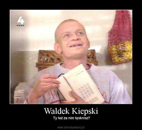 Tęskniliście za Waldusiem?